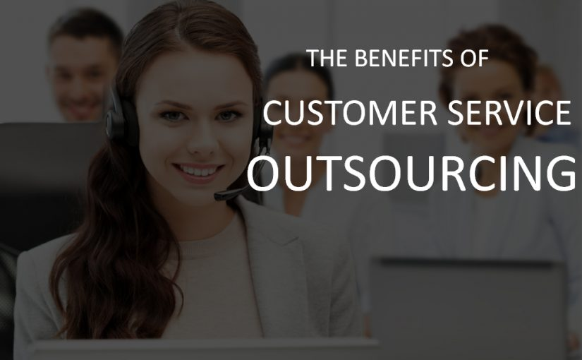 Why Customer Service Outsourcing is a Great Move?