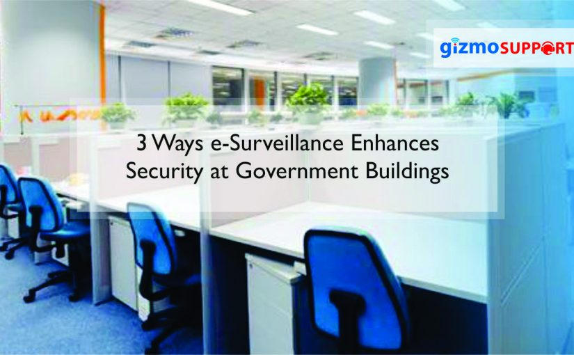 3 Ways eSurveillance Enhances Security at Government Buildings