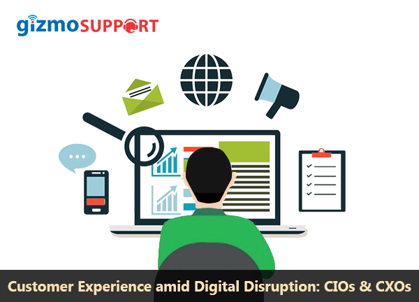 Customer Experience amid Digital Disruption: CIOs & CXOs