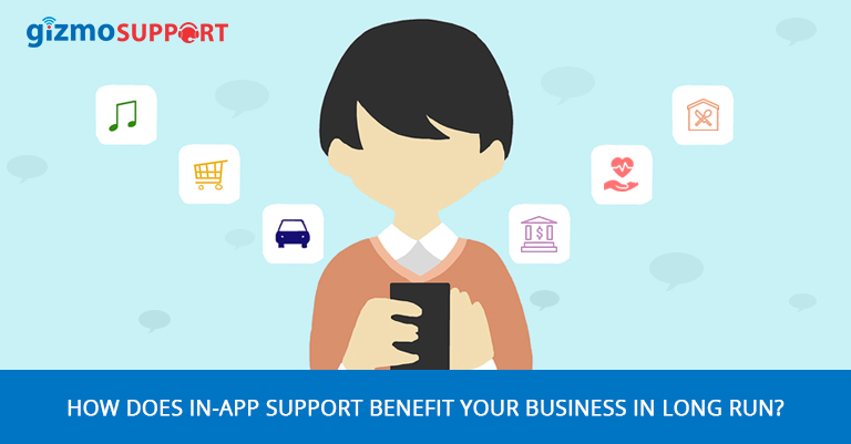 How Does In-App Support Benefit Your Business in Long Run?
